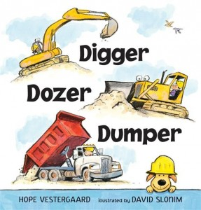 Digger Dozer Dumper by Hope Vestergaard and David Slonim