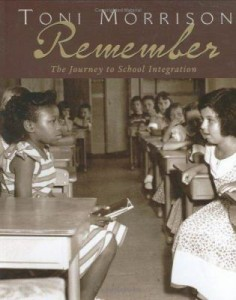 Remember the Journey to School Integration by Toni Morrison