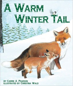 A Warm Winter Tail by Carrie A. Pearson and illustrated by Christina Wald