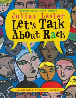 Let's Talk About Race written by Julius Lester and illustrated by Karen Barbour