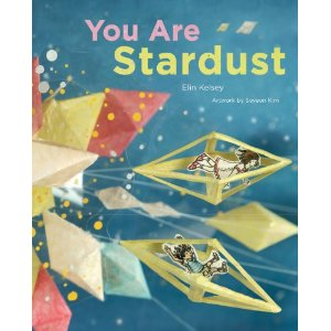 You Are Stardust by Elin Kelsey and Soyeon Kim