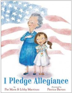 I Pledge Allegiance by Pat Mora and Libby Martinez illustrated by Patrice Barton