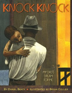 Knock Knock: My Dad's Dream for Me by Daniel Beaty and Bryan Collier