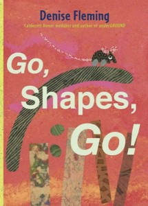 Go, Shapes, Go by Denise Fleming
